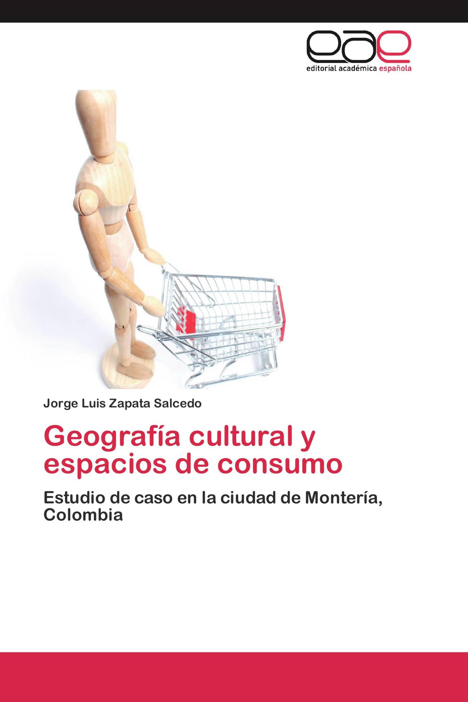 Geografía cultural y espacios de consumo