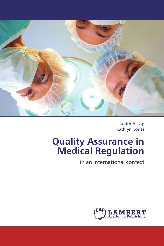 Quality Assurance in Medical Regulation