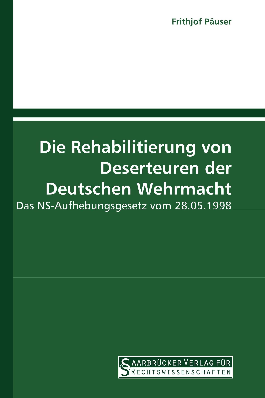 Die Rehabilitierung von Deserteuren der Deutschen Wehrmacht