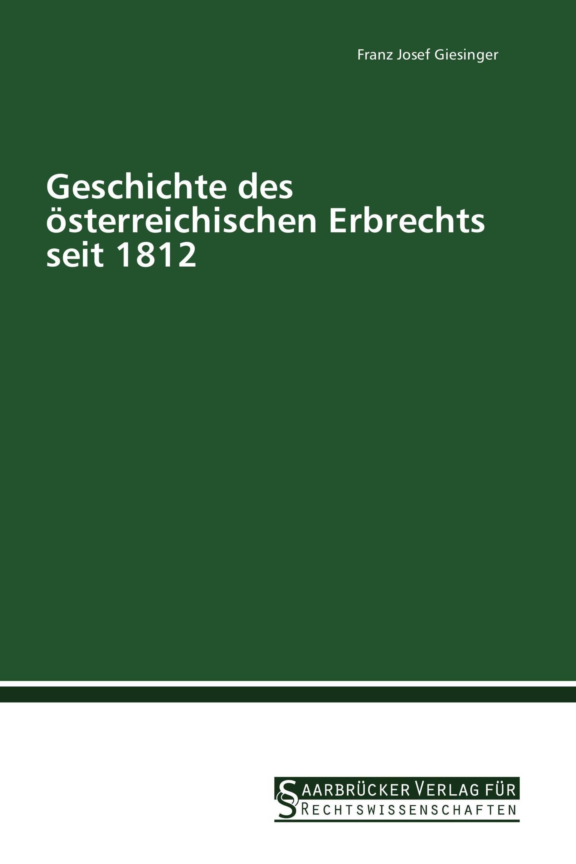 Geschichte des österreichischen Erbrechts seit 1812