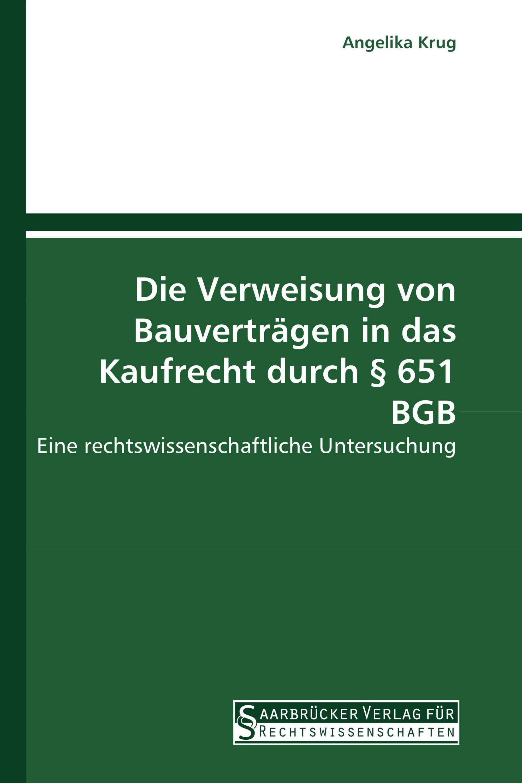 Die Verweisung von Bauverträgen in das Kaufrecht durch § 651 BGB