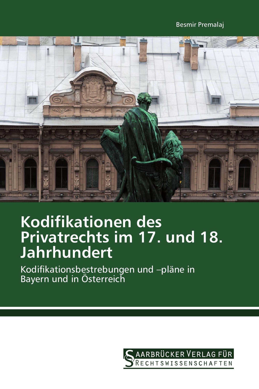 Kodifikationen des Privatrechts im 17. und 18. Jahrhundert