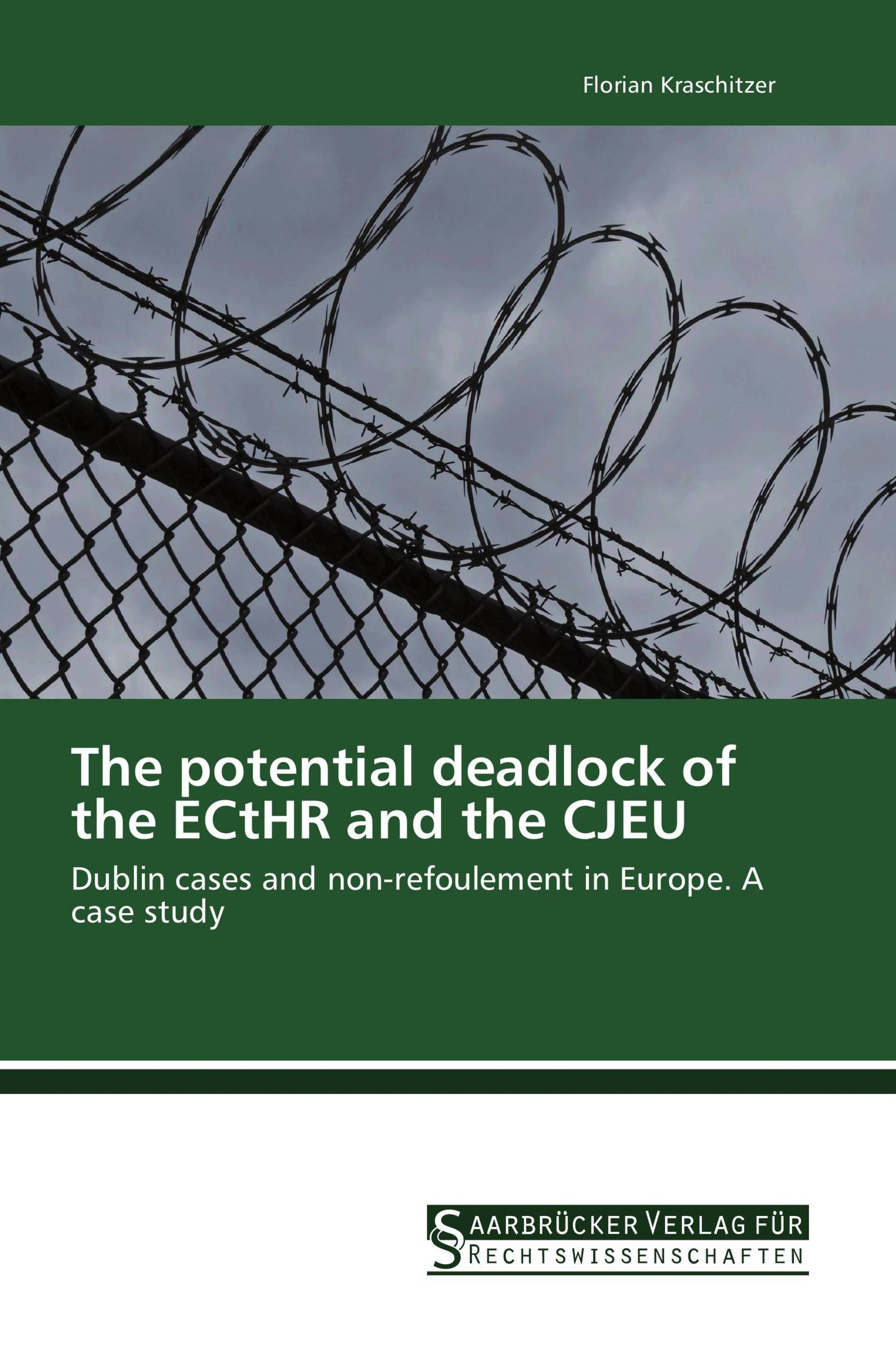 The potential deadlock of the ECtHR and the CJEU
