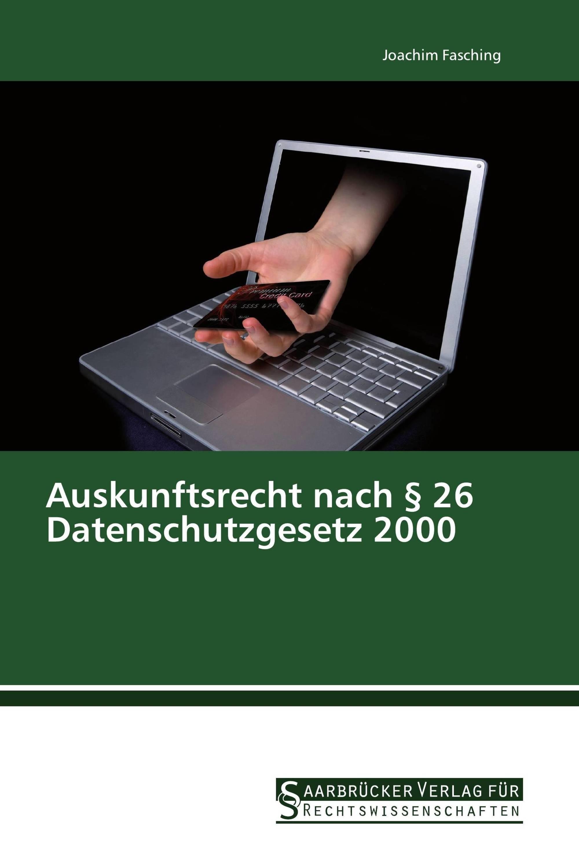 Auskunftsrecht nach § 26 Datenschutzgesetz 2000