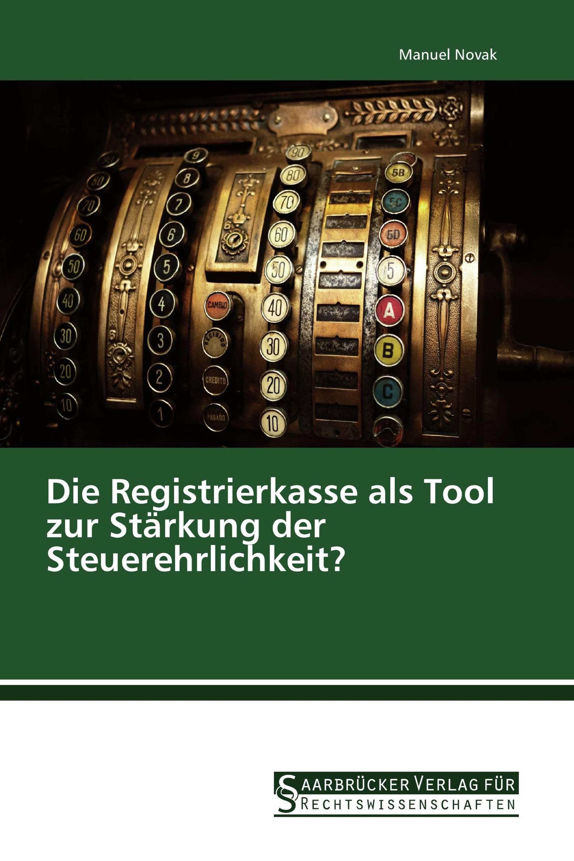 Die Registrierkasse als Tool zur Stärkung der Steuerehrlichkeit?