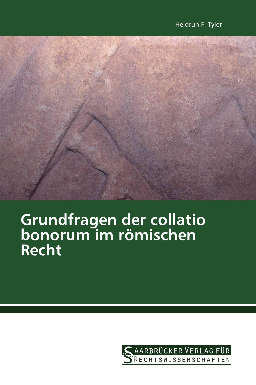 Grundfragen der collatio bonorum im römischen Recht