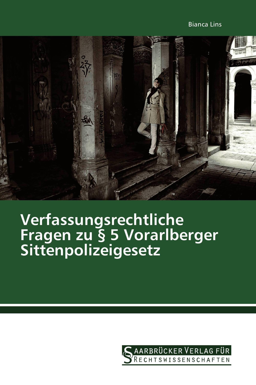 Verfassungsrechtliche Fragen zu § 5 Vorarlberger Sittenpolizeigesetz