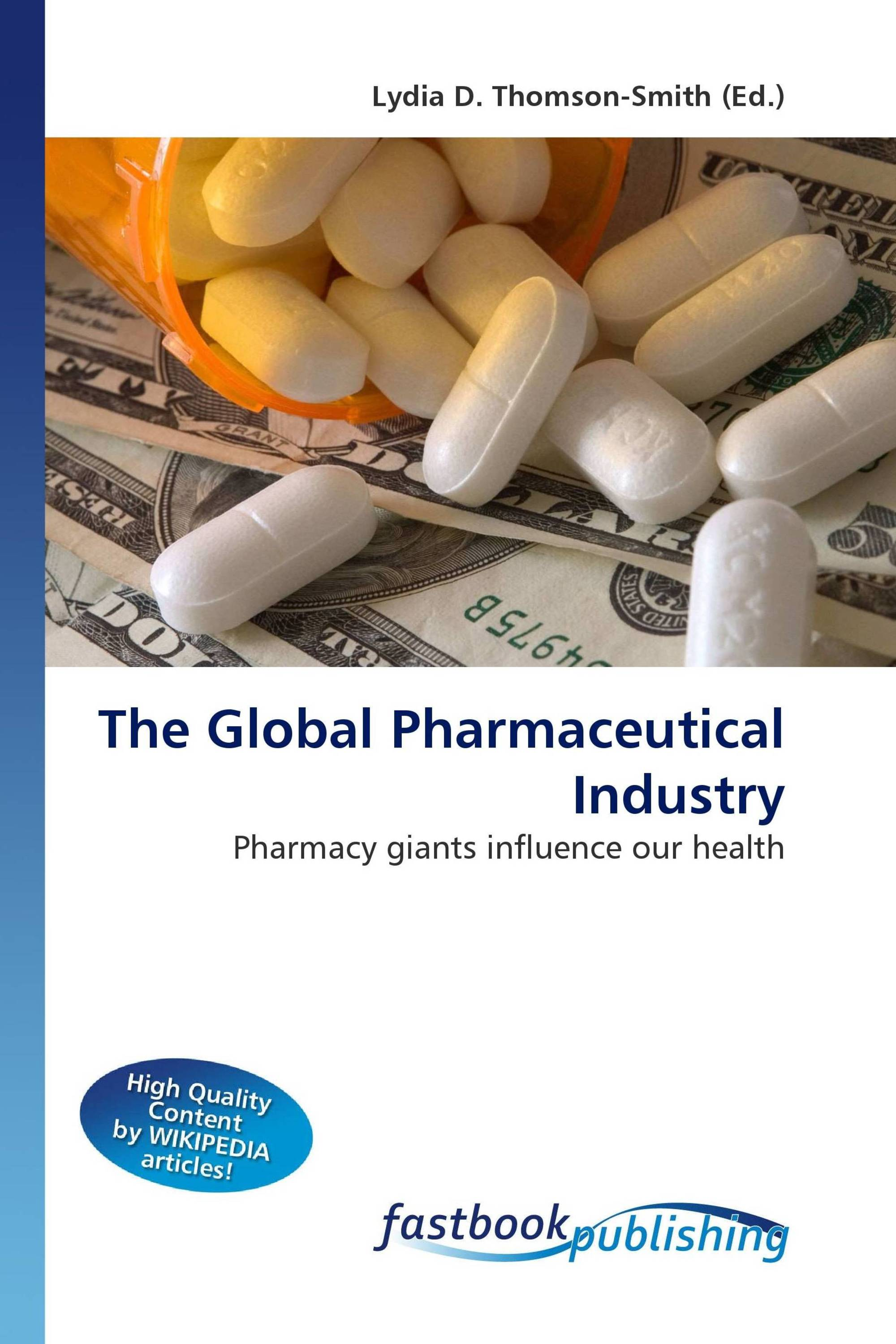the global pharmaceutical industry in the land of shrinking giants The changing structure of the pharmaceutical industry in the land of pharma: family firm innovation in the global pharmaceutical industry.