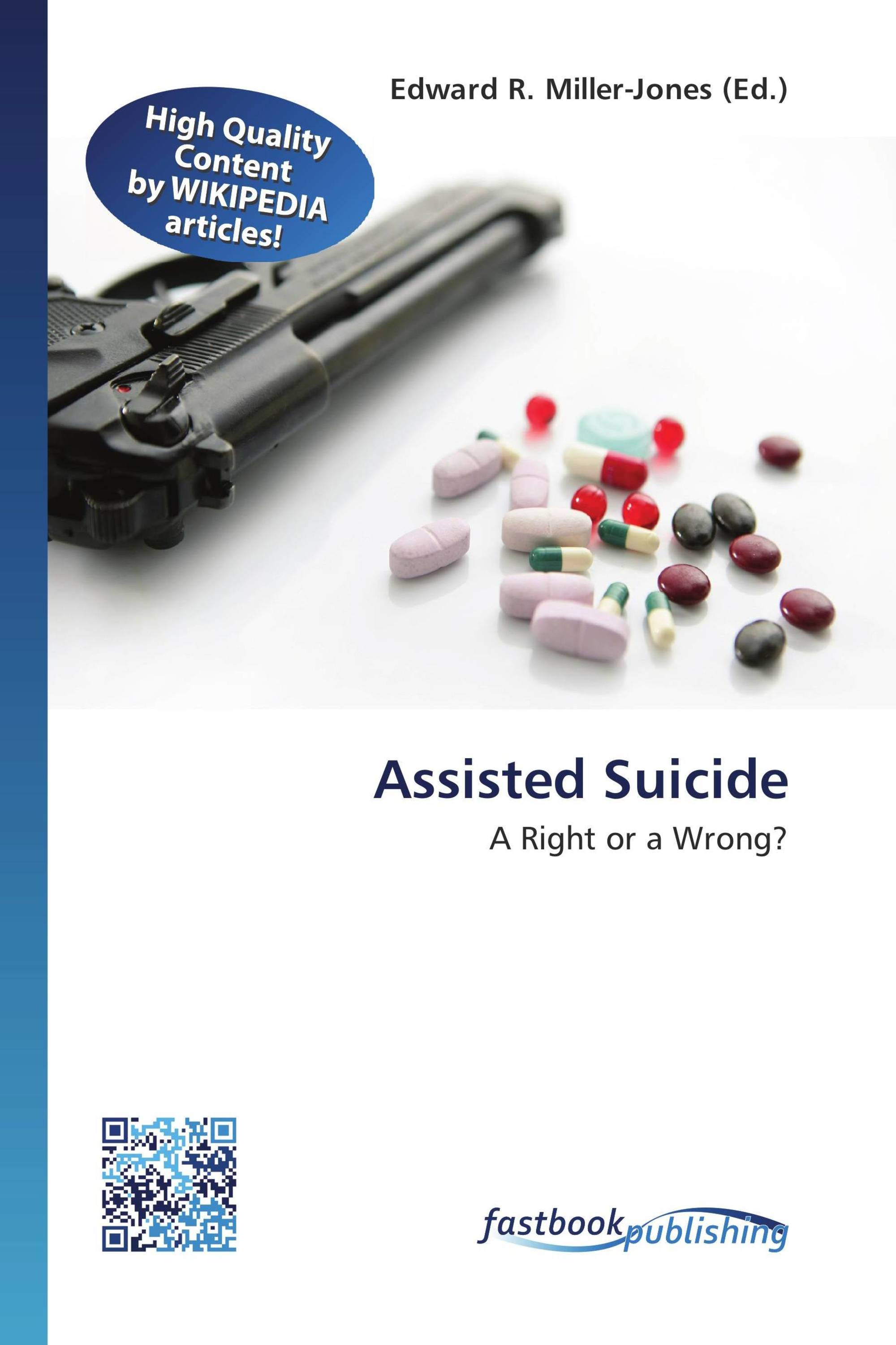 assisted suicide right or wrong Assisted suicide, morally wrong or your rightis assisted suicide your right as a human is it moral or ethical first we must look at what is assisted suicideassisted suicide is a common term that most people know of, suicide that is.