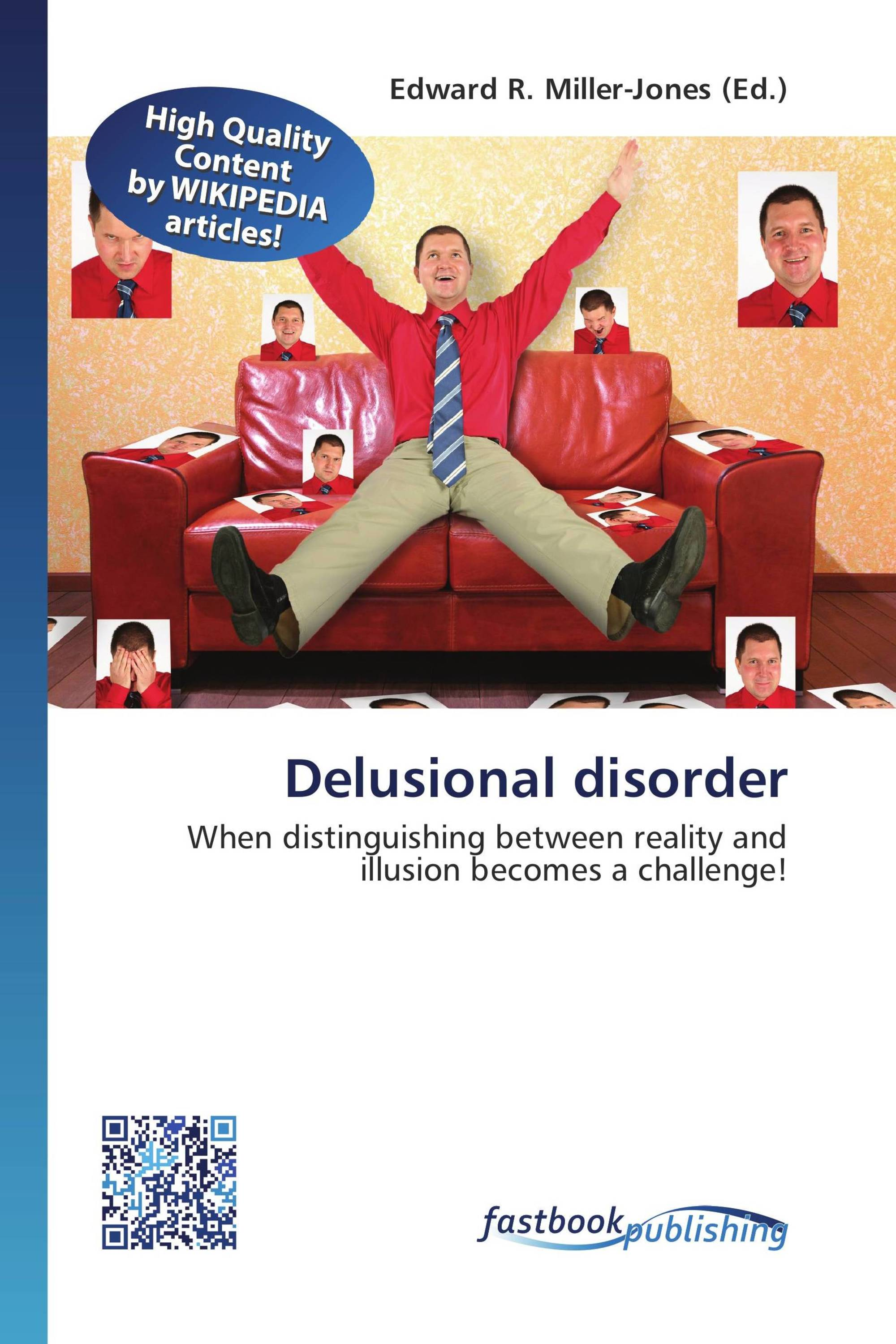 delusional disorder Full description of delusional disorder definition, signs, symptoms, causes of delusional disorder.