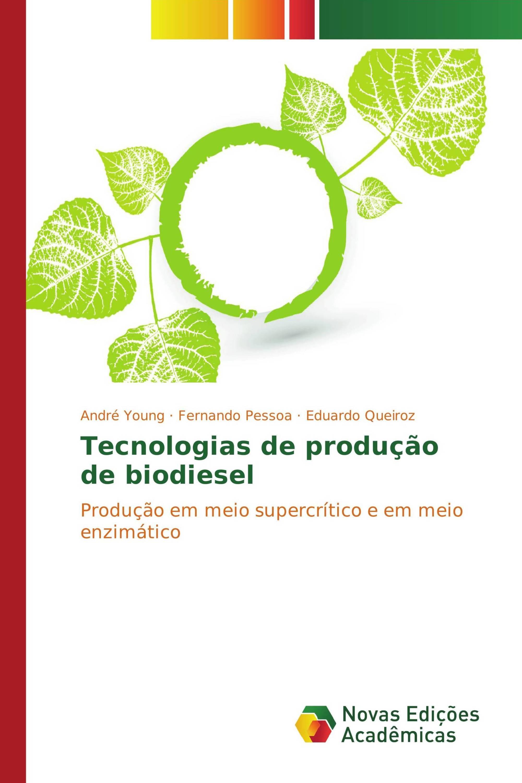 Tecnologias de produção de biodiesel