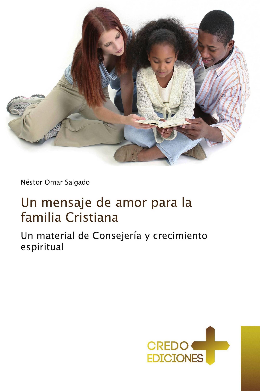 Un mensaje de amor para la familia Cristiana