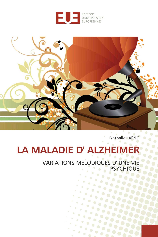 LA MALADIE D'' ALZHEIMER