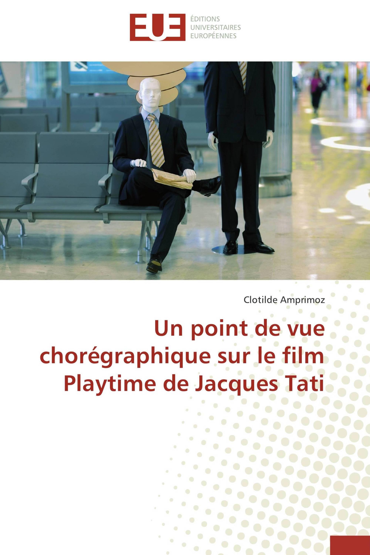 Un point de vue chorégraphique sur le film Playtime de Jacques Tati