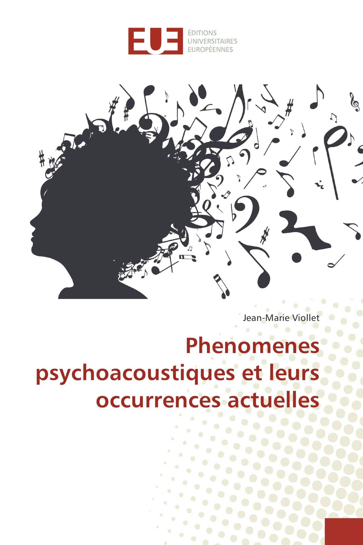 Phenomenes psychoacoustiques et leurs occurrences actuelles