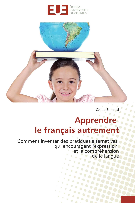 Apprendre   le français autrement
