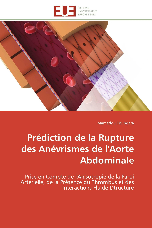 Prédiction de la Rupture des Anévrismes de l'Aorte Abdominale / 978 ...