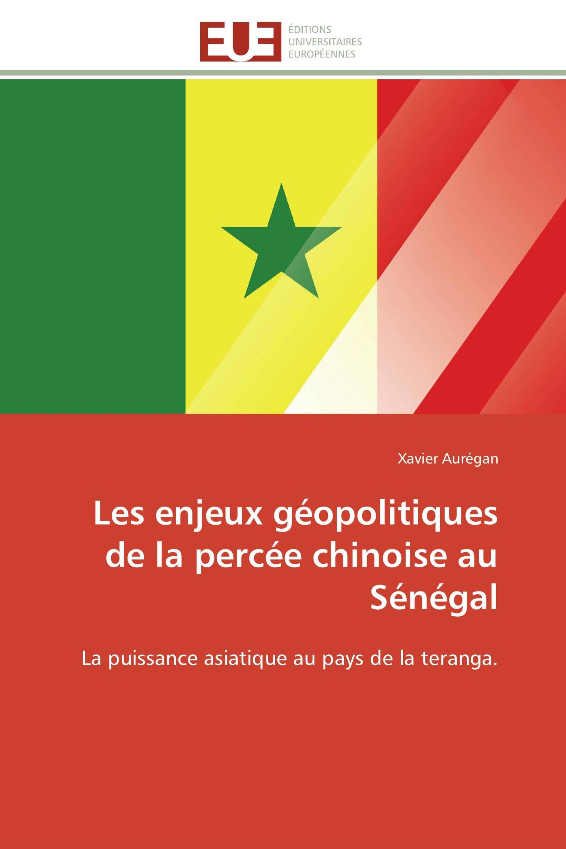 Les enjeux géopolitiques de la percée chinoise au Sénégal