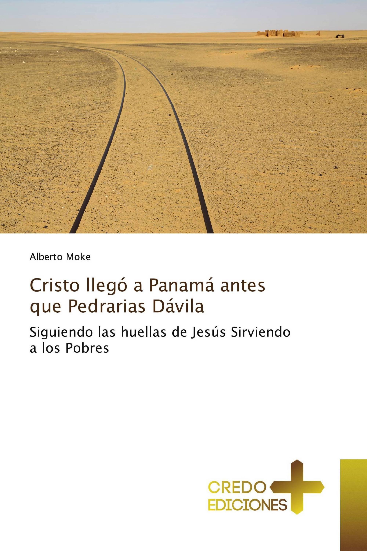 Cristo llegó a Panamá antes que Pedrarias Dávila