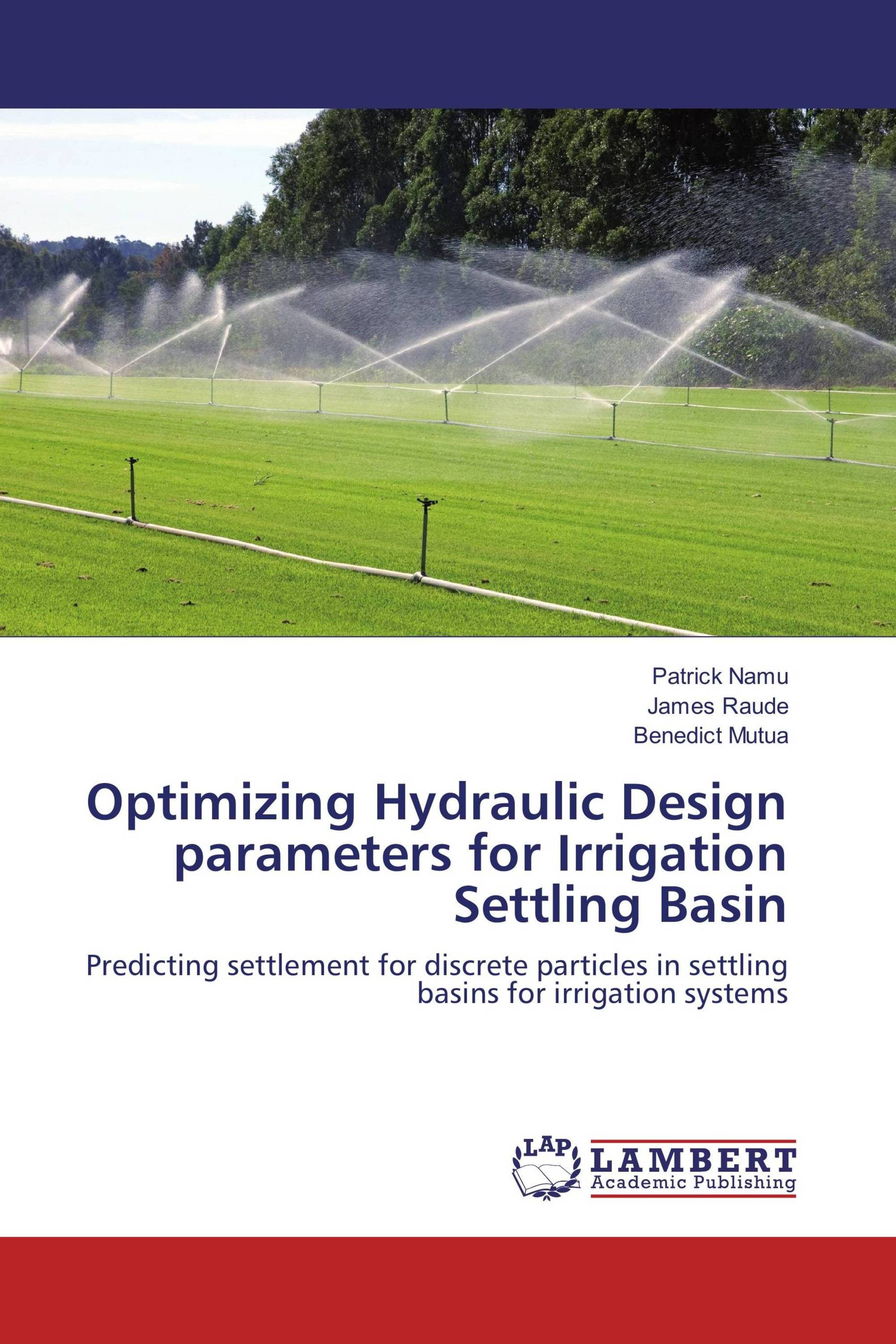 Optimizing Hydraulic Design parameters for Irrigation Settling Basin