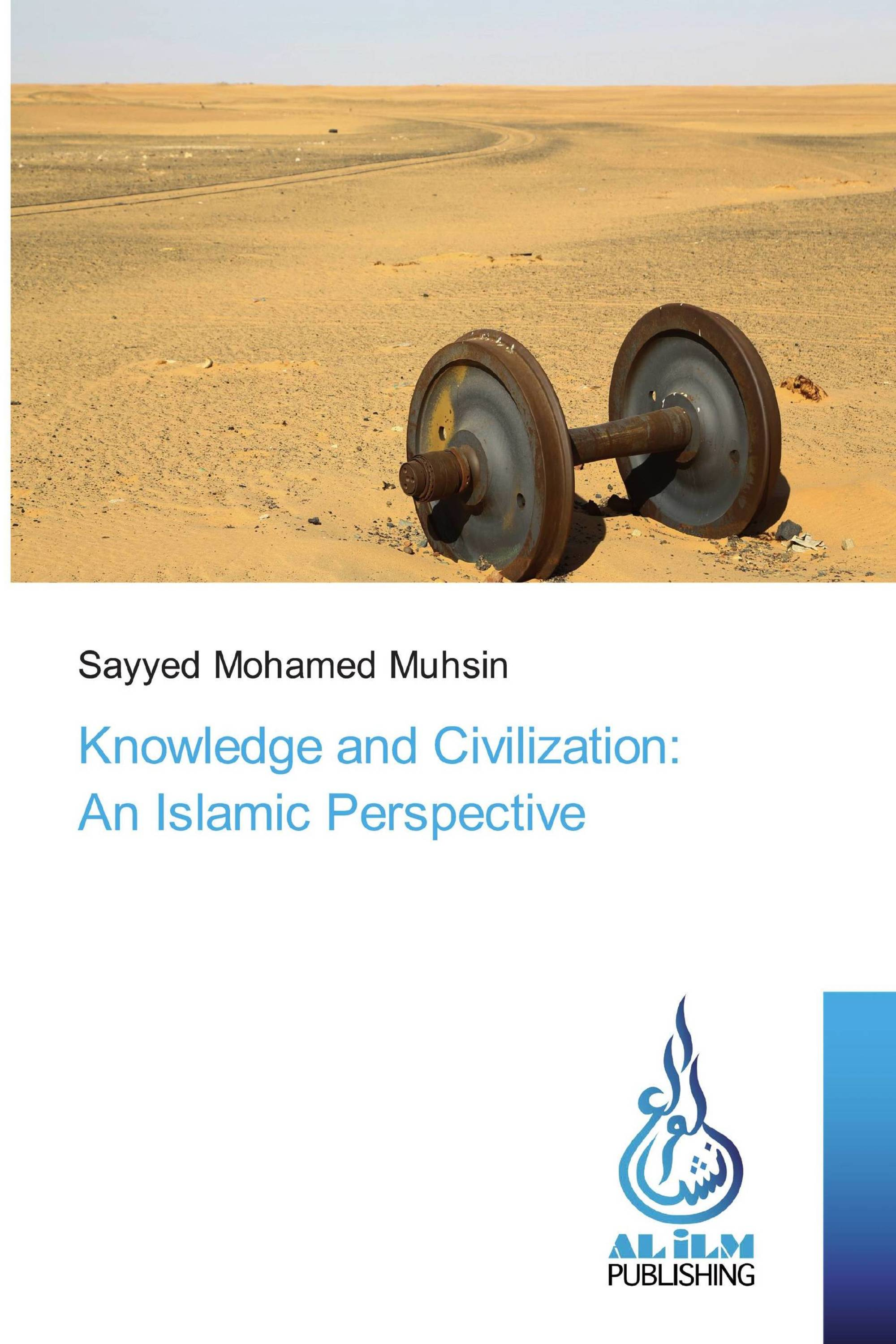 Knowledge and Civilization: An Islamic Perspective
