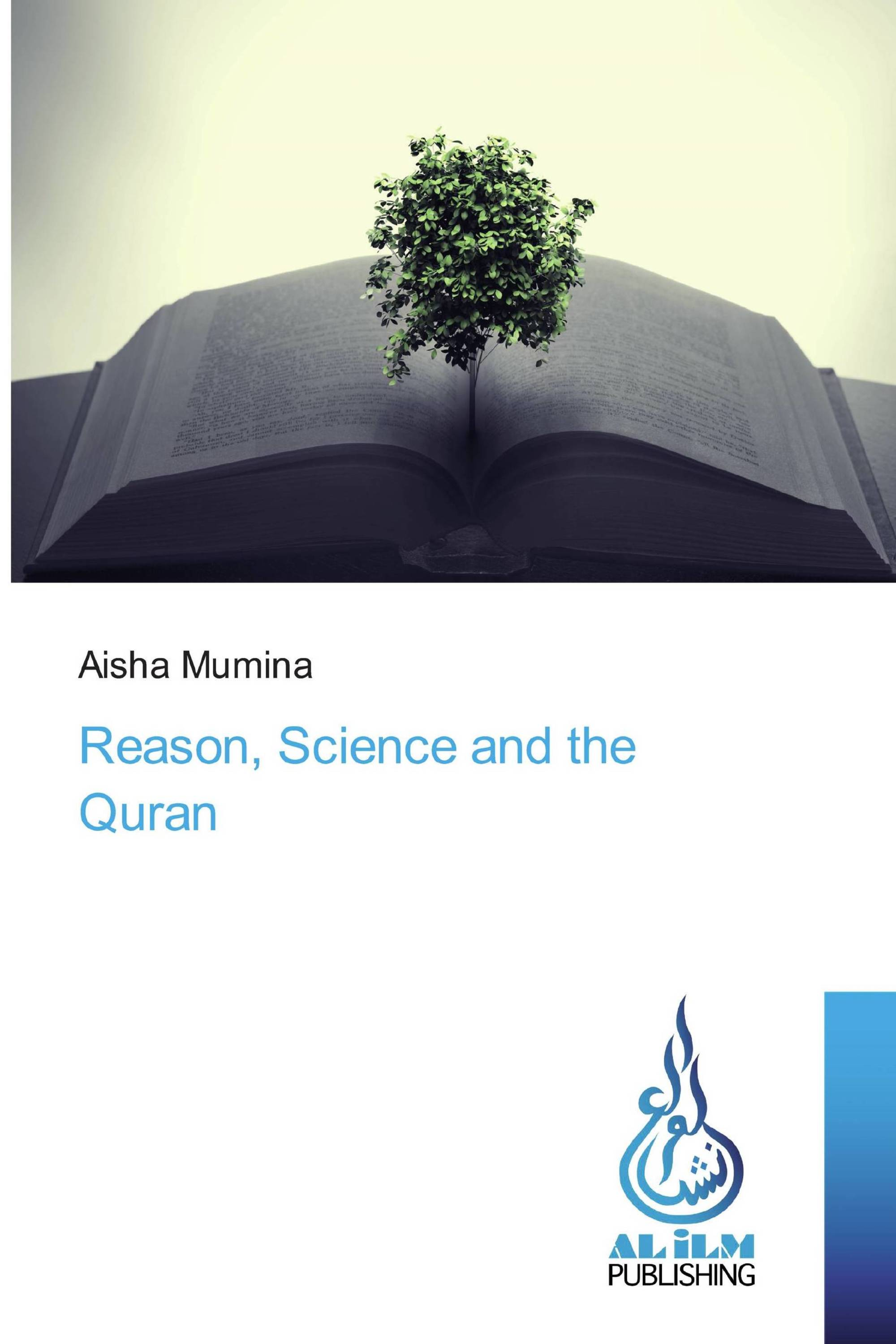Reason, Science and the Quran