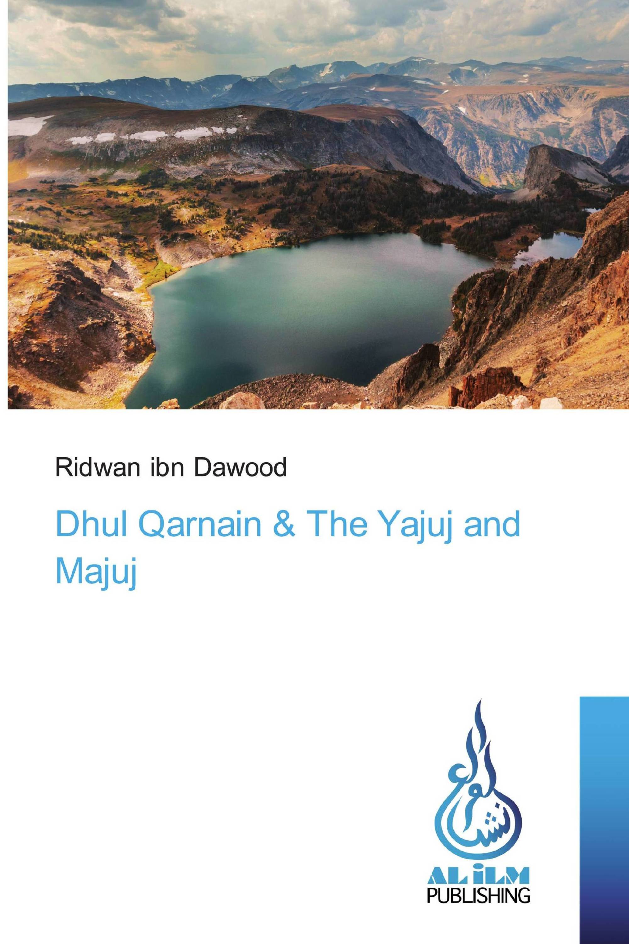Dhul Qarnain & The Yajuj and Majuj