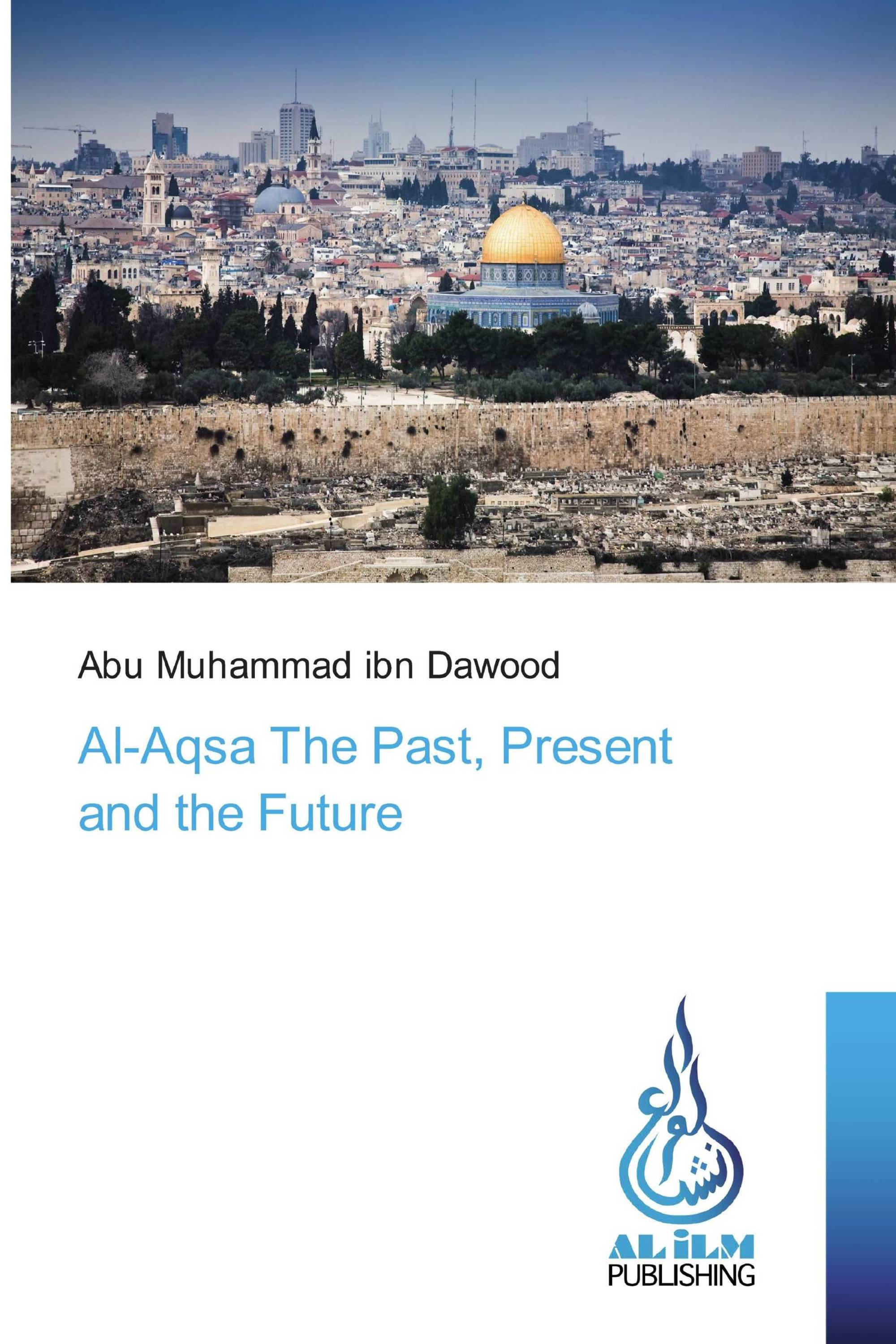 Al-Aqsa The Past, Present and the Future
