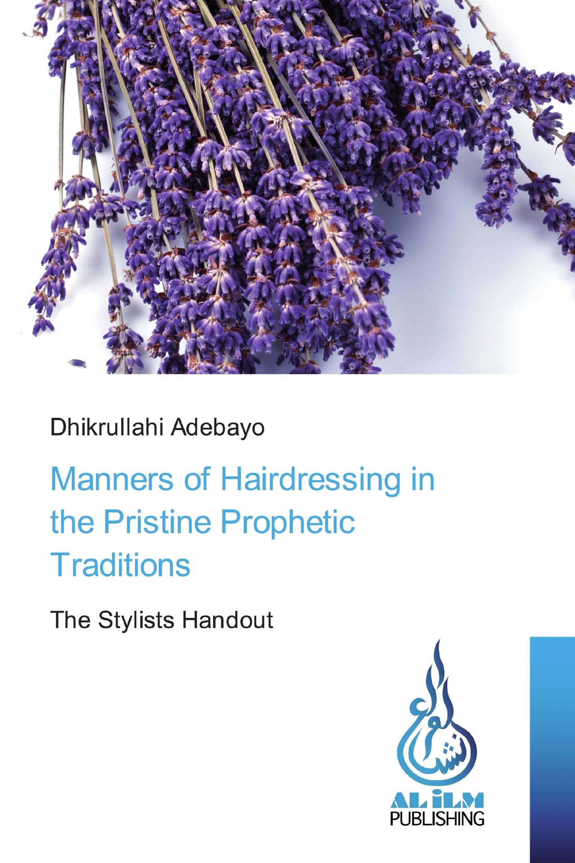 Manners of Hairdressing in the Pristine Prophetic Traditions