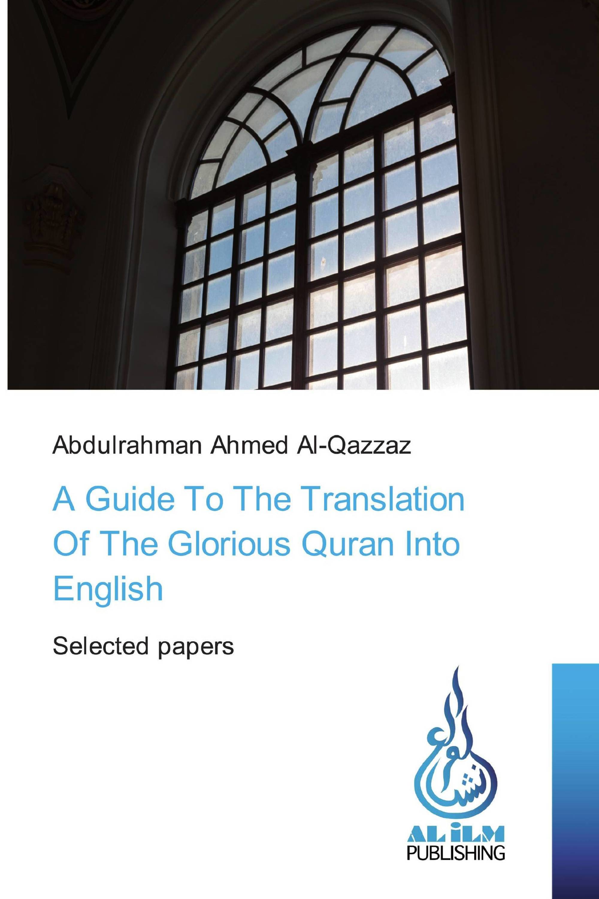A Guide To The Translation Of The Glorious Quran Into English
