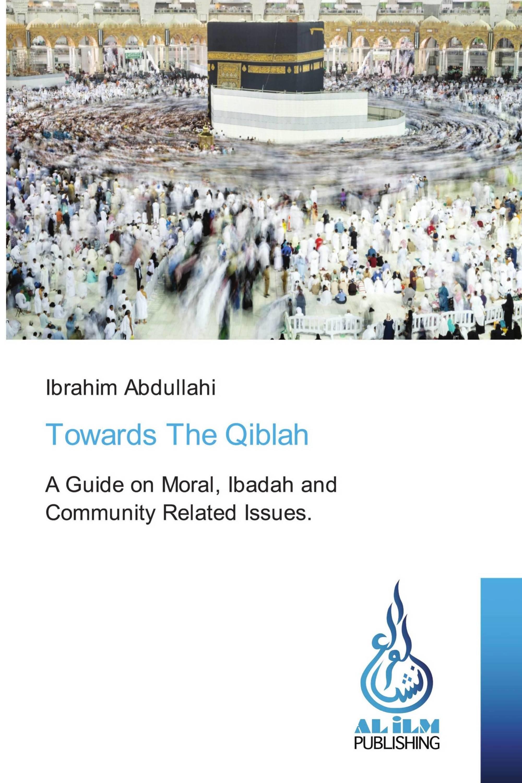 Towards The Qiblah