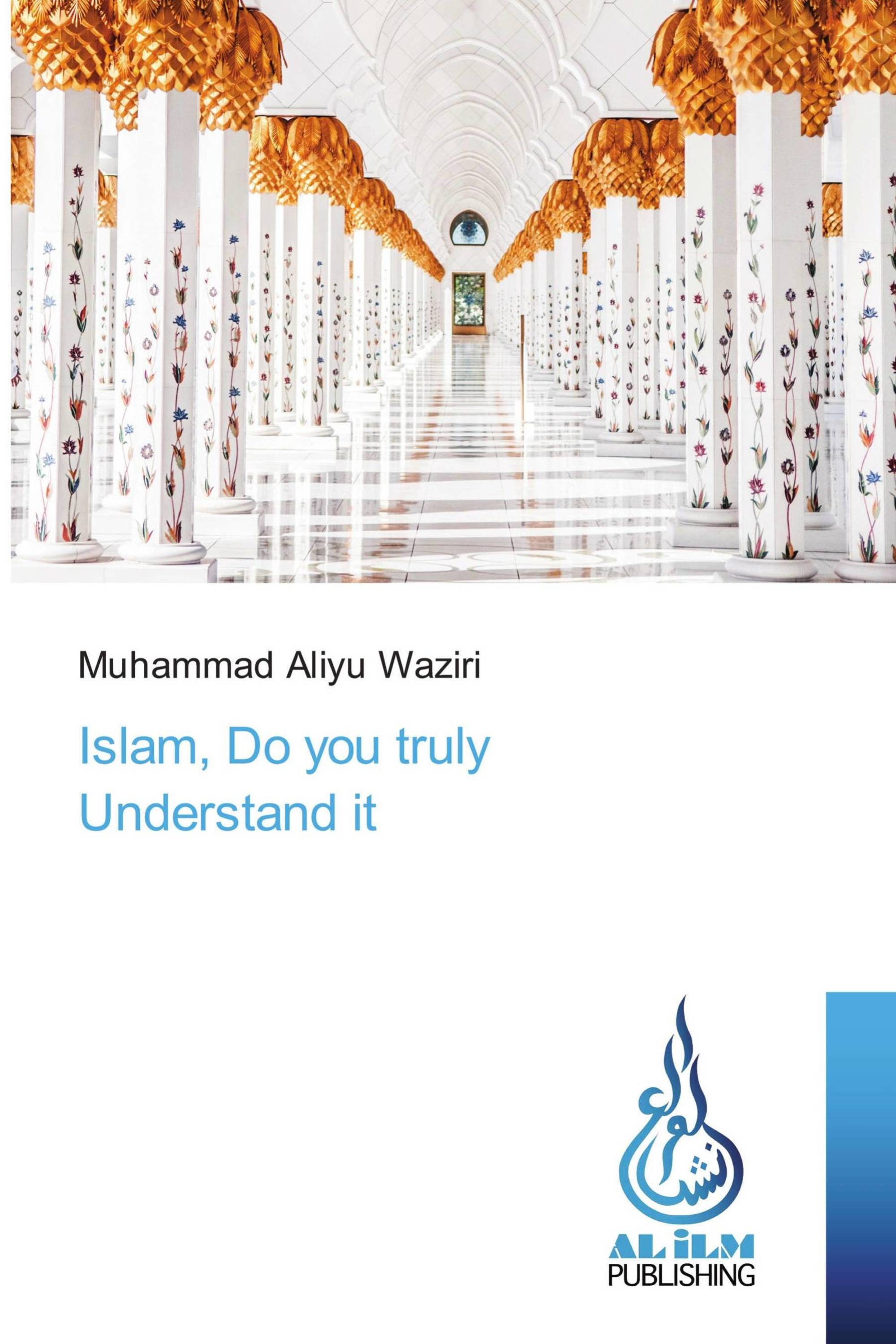 Islam, Do you truly Understand it