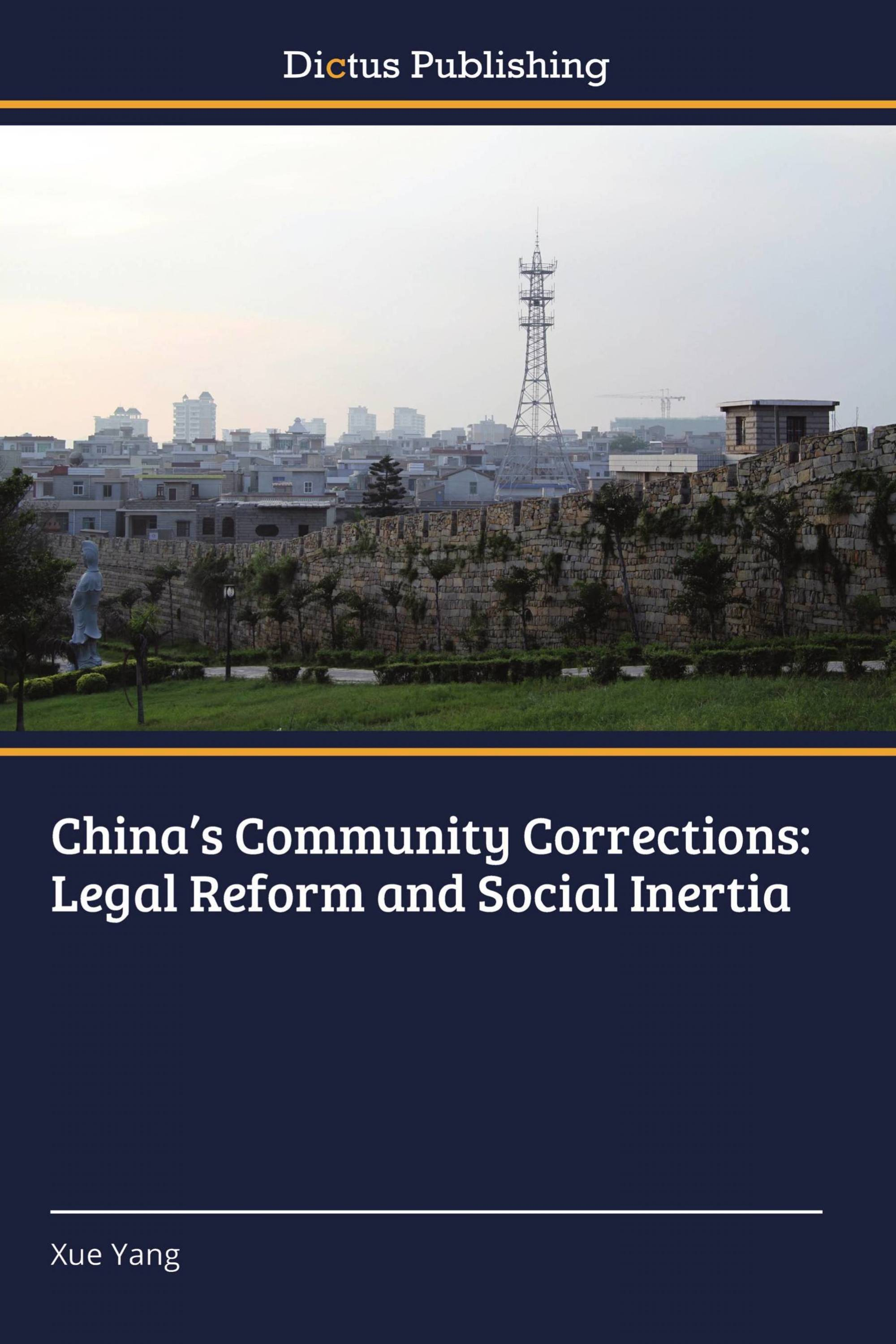 China's Community Corrections: Legal Reform and Social Inertia