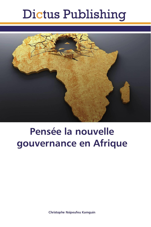 Pensée la nouvelle gouvernance en Afrique