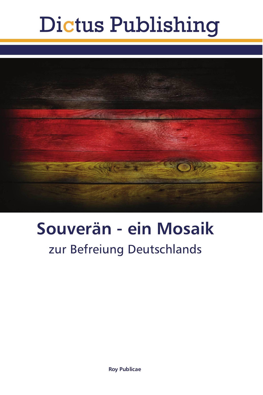 Souverän - ein Mosaik