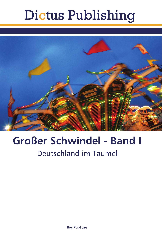 Großer Schwindel - Band I