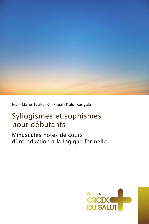 Syllogismes et sophismes pour débutants