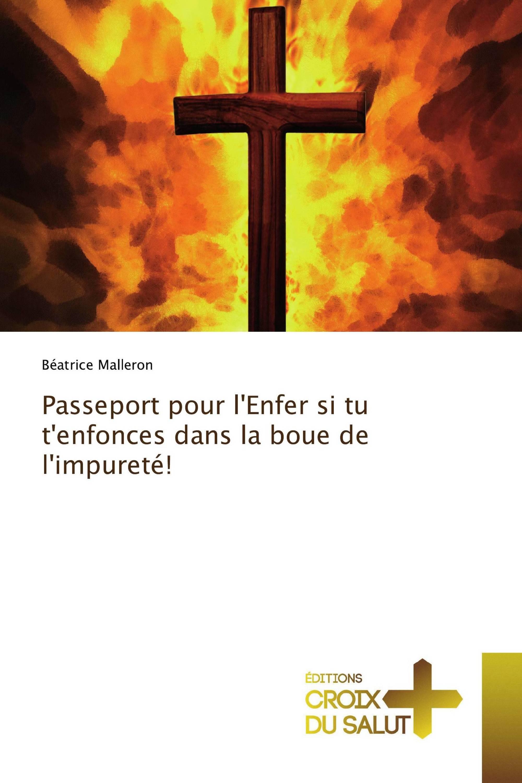 Passeport pour l'Enfer si tu t'enfonces dans la boue de l'impureté!