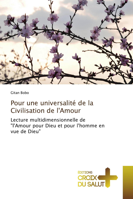 Pour une universalité de la Civilisation de l'Amour