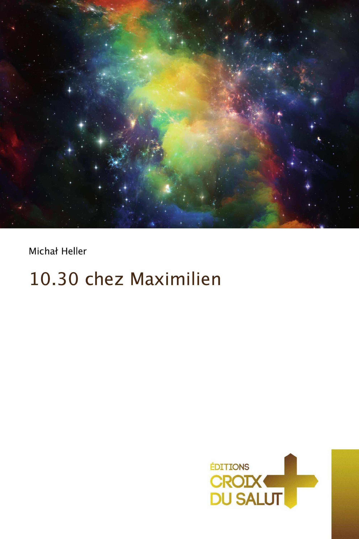 10.30 chez Maximilien