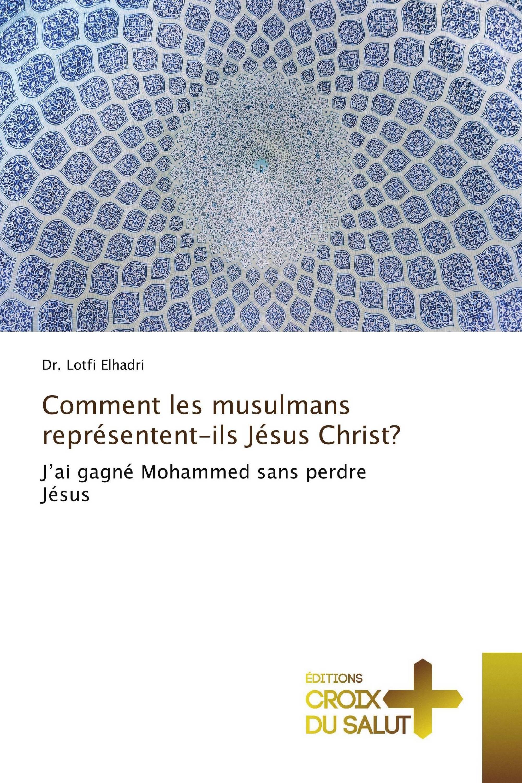 Comment les musulmans représentent-ils Jésus Christ?