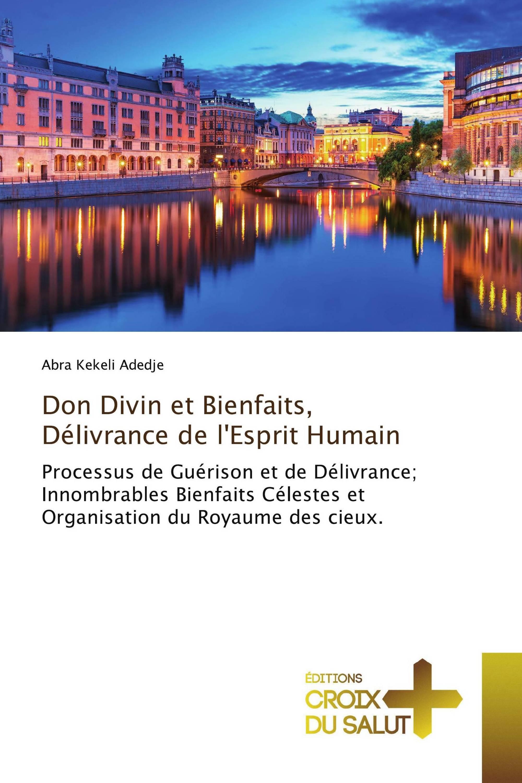 Don Divin et Bienfaits, Délivrance de l'Esprit Humain