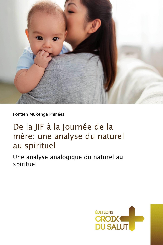 De la JIF à la journée de la mère: une analyse du naturel au spirituel