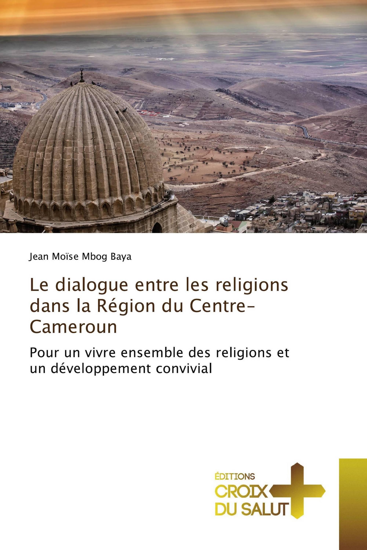 Le dialogue entre les religions dans la Région du Centre-Cameroun