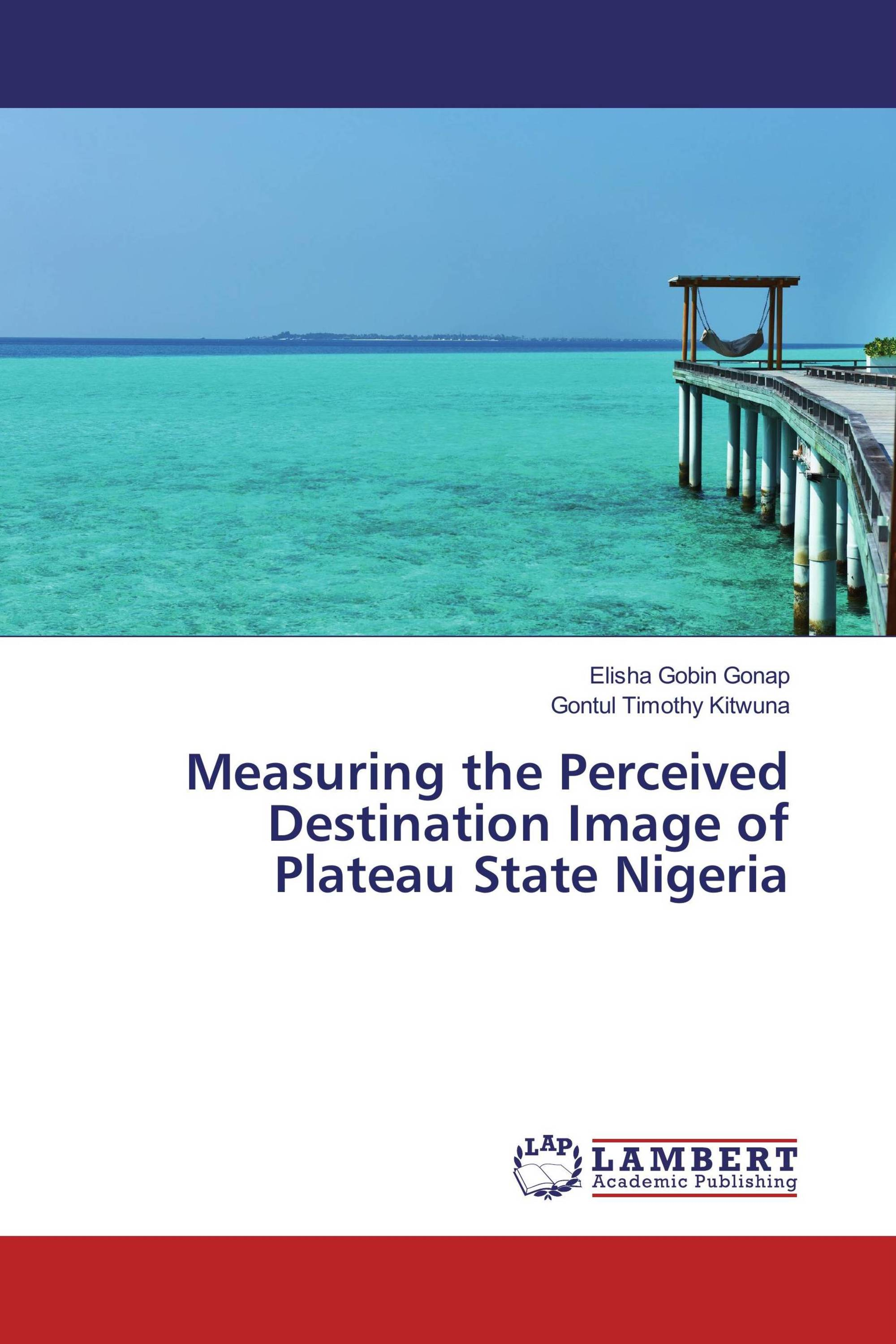 Measuring the Perceived Destination Image of Plateau State Nigeria