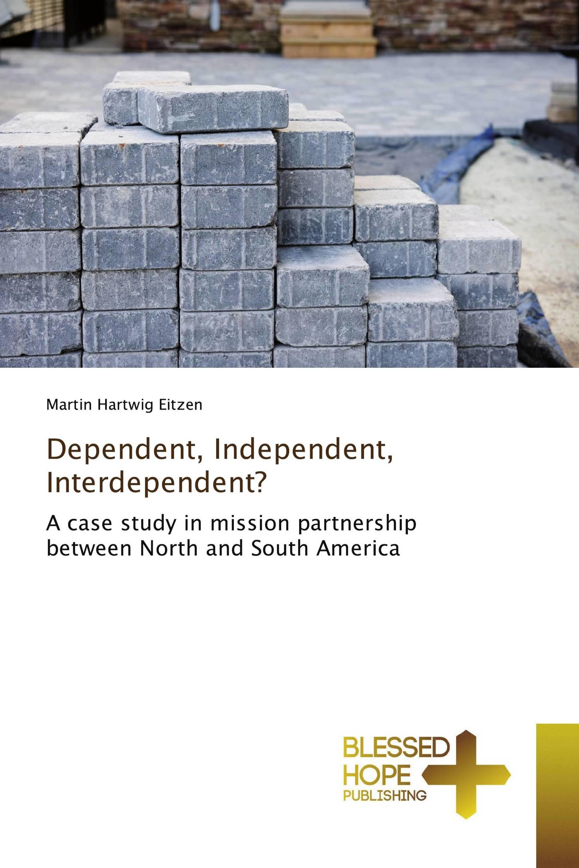 Dependent, Independent, Interdependent?