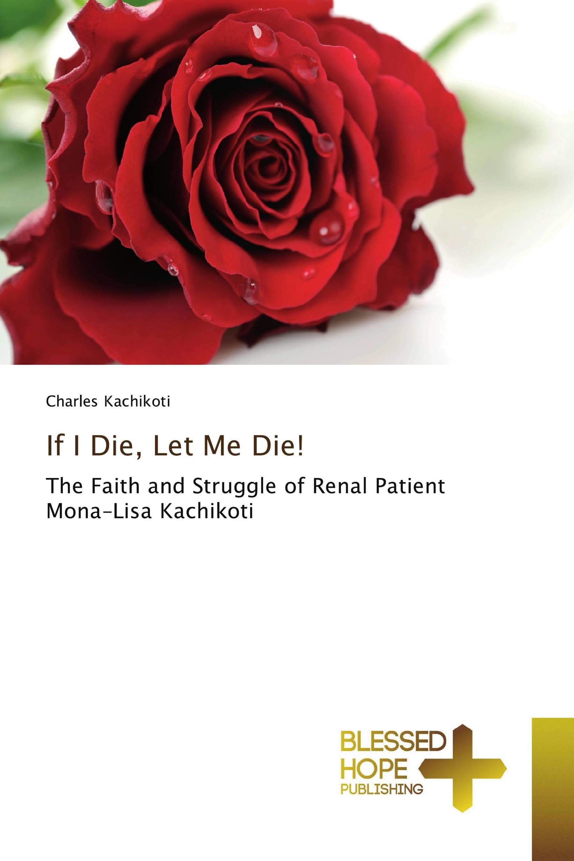 If I Die, Let Me Die!