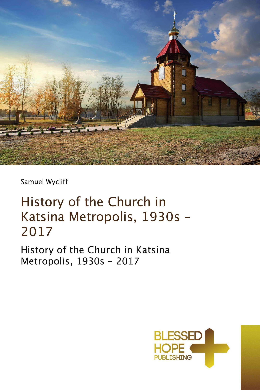 History of the Church in Katsina Metropolis, 1930s – 2017