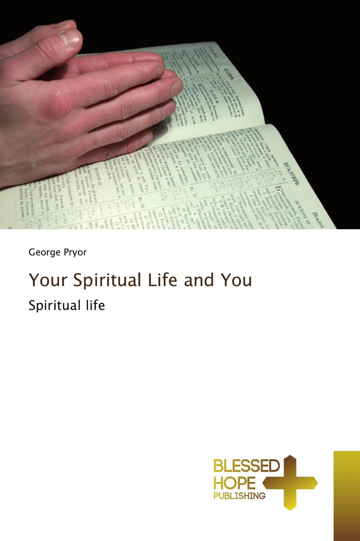 Your Spiritual Life and You