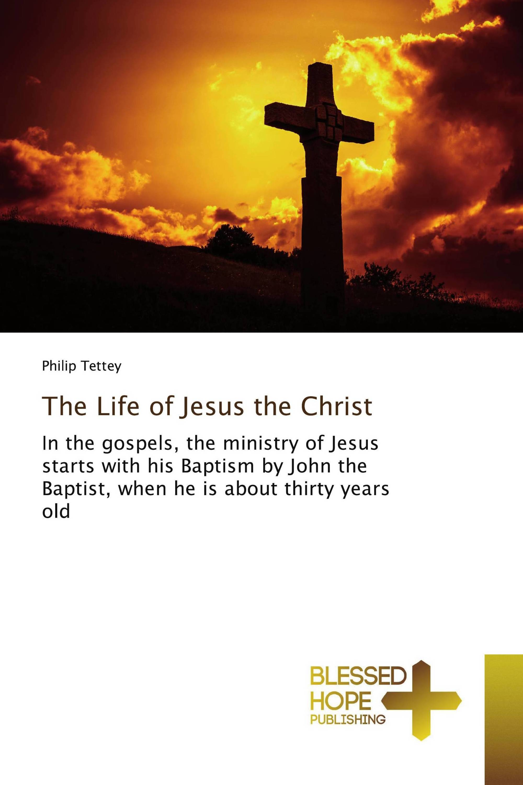 The Life of Jesus the Christ